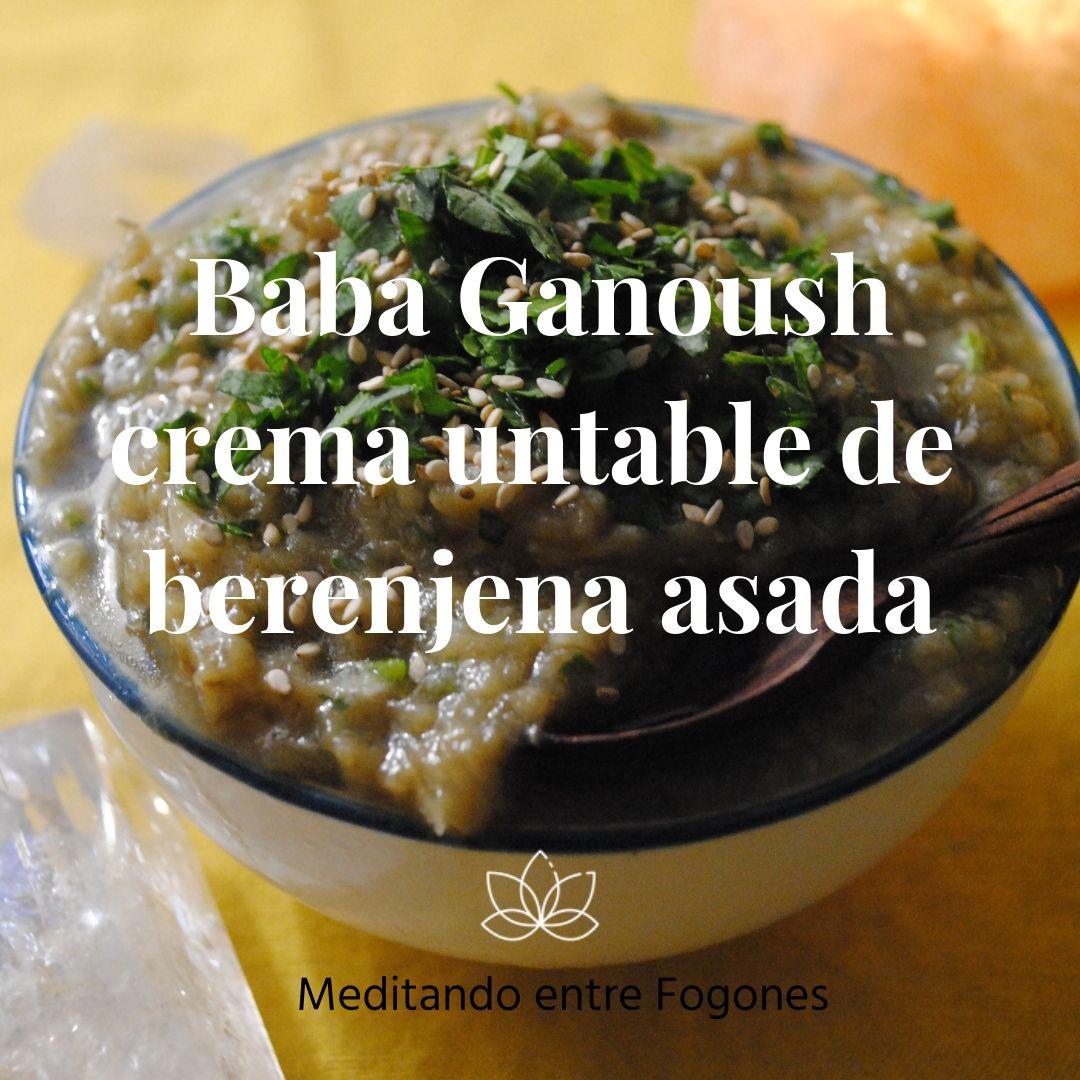 Baba Ganoush; crema untable de berenjena asada