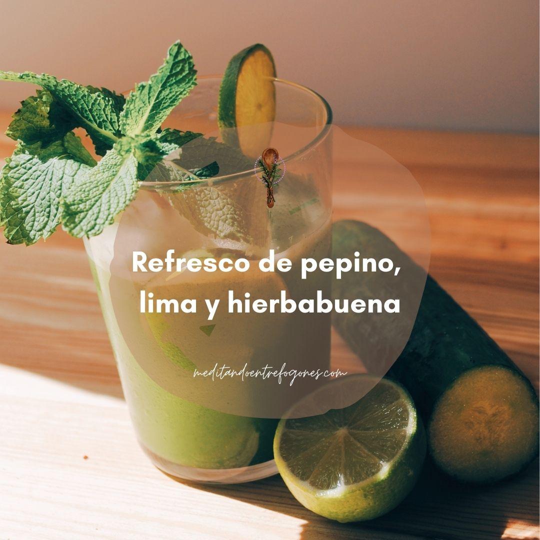 refresco de pepino, lima y hierbabuena